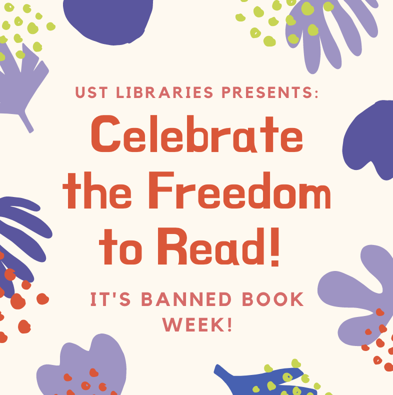 UST Libraries presents: Celebrate the freedom to read! It's banned book week